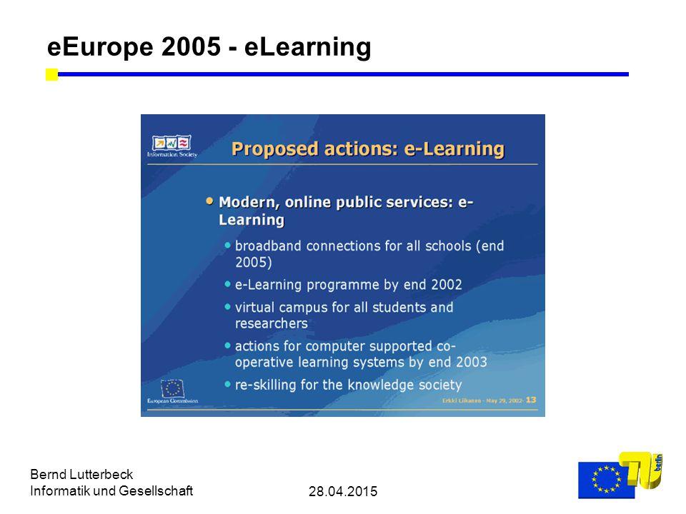 28.04.2015 Bernd Lutterbeck Informatik und Gesellschaft eEurope 2005 - eLearning