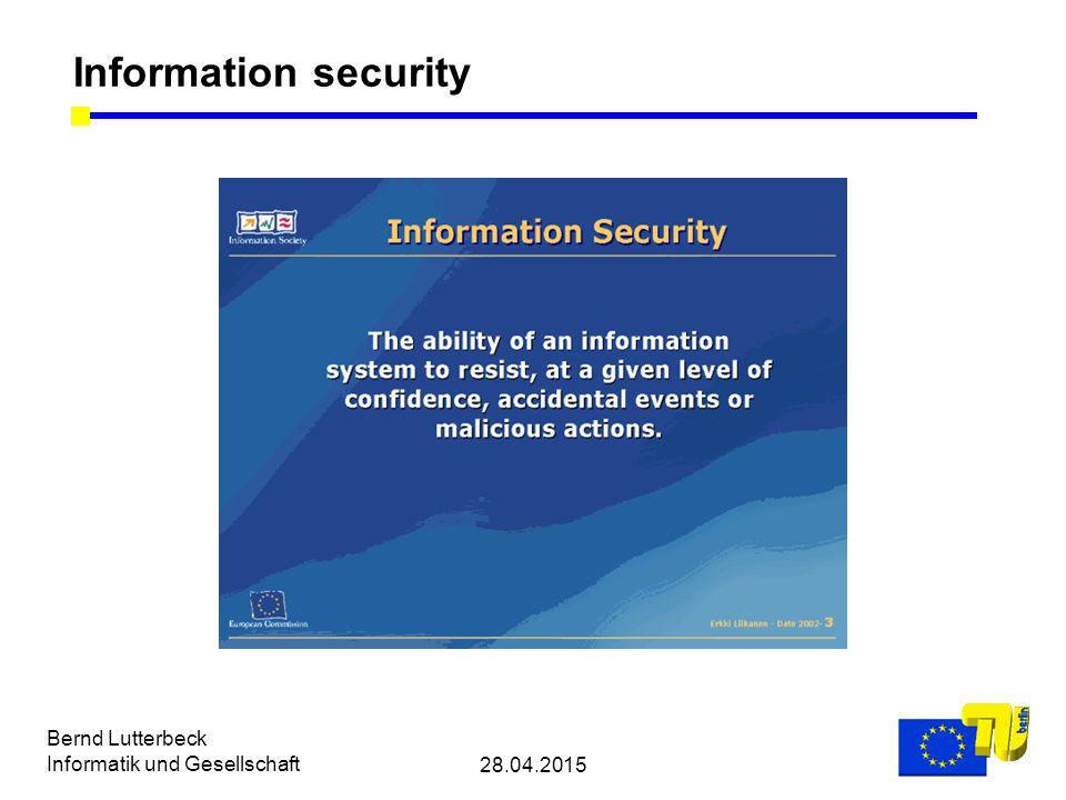 28.04.2015 Bernd Lutterbeck Informatik und Gesellschaft Information security