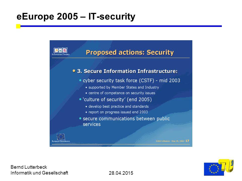 28.04.2015 Bernd Lutterbeck Informatik und Gesellschaft eEurope 2005 – IT-security