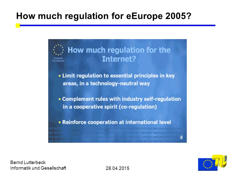 28.04.2015 Bernd Lutterbeck Informatik und Gesellschaft How much regulation for eEurope 2005