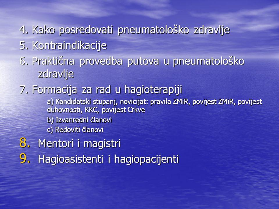 4. Kako posredovati pneumatološko zdravlje 5. Kontraindikacije 6. Praktična provedba putova u pneumatološko zdravlje 7. Formacija za rad u hagioterapi
