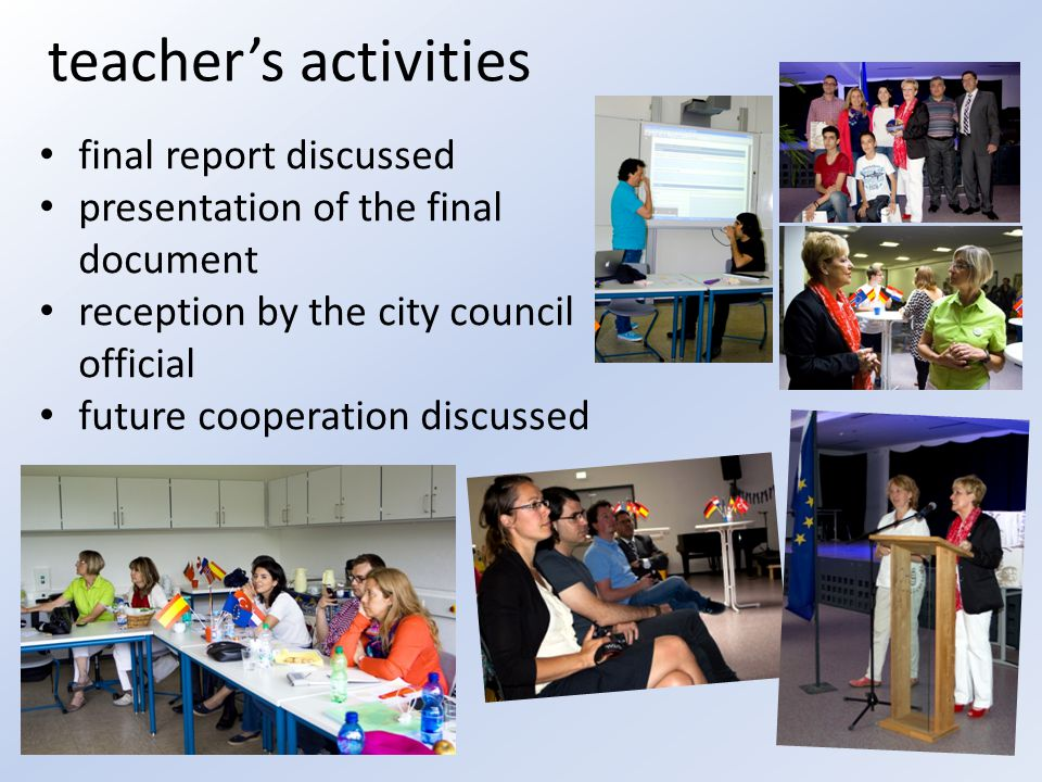 teacher's activities final report discussed presentation of the final document reception by the city council official future cooperation discussed