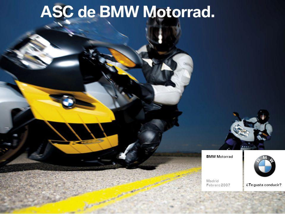 BMW Motorrad I- ABS und ASC Seite 1 BMW Motorrad Madrid Febrero 2007 ¿Te gusta conducir? ASC de BMW Motorrad.