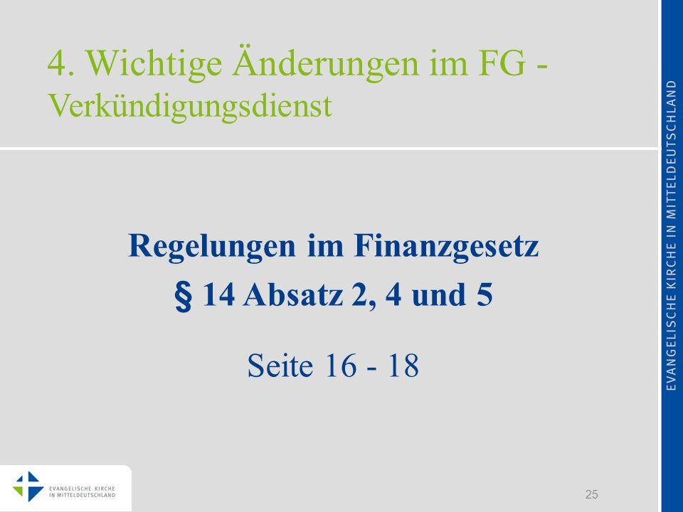 25 Regelungen im Finanzgesetz § 14 Absatz 2, 4 und 5 Seite 16 - 18 4.