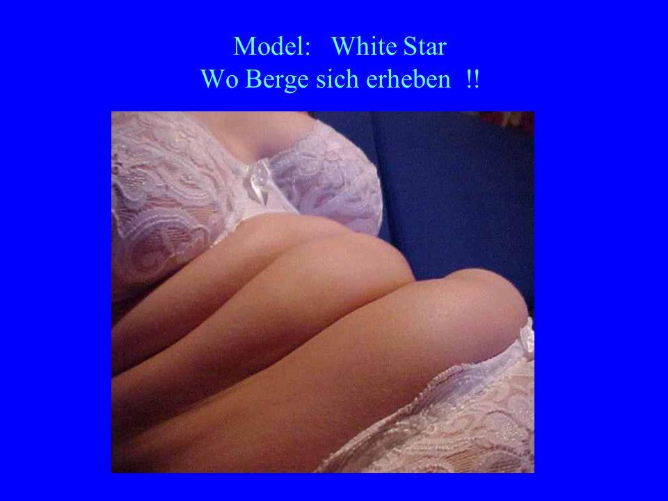 Model: White Star Wo Berge sich erheben !!