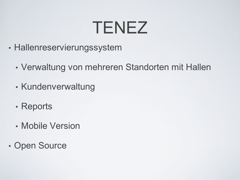 TENEZ Hallenreservierungssystem Verwaltung von mehreren Standorten mit Hallen Kundenverwaltung Reports Mobile Version Open Source