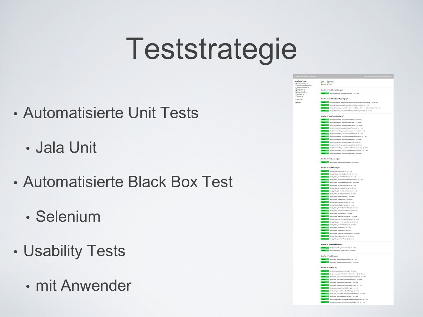 Teststrategie Automatisierte Unit Tests Jala Unit Automatisierte Black Box Test Selenium Usability Tests mit Anwender
