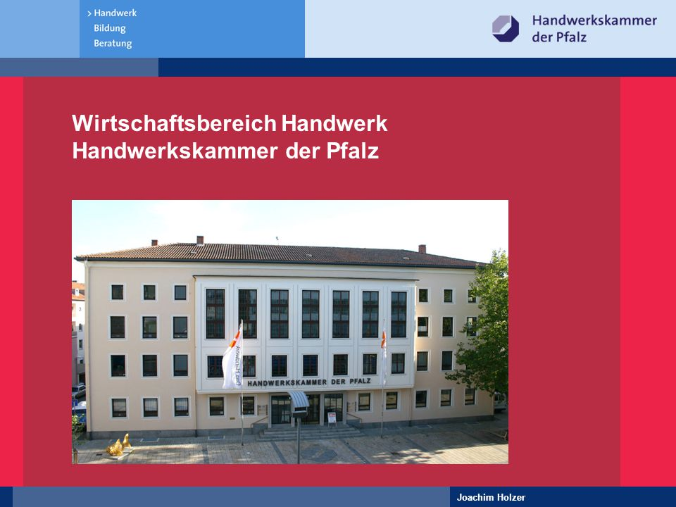 Joachim Holzer Wirtschaftsbereich Handwerk Handwerkskammer der Pfalz