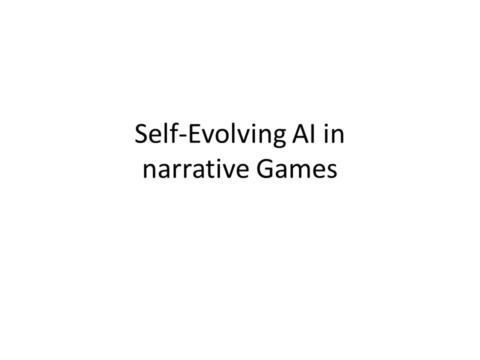 Self-Evolving AI in narrative Games