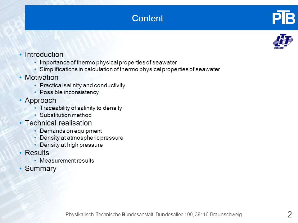 2 Physikalisch-Technische Bundesanstalt, Bundesallee 100, 38116 Braunschweig Content Introduction Importance of thermo physical properties of seawater