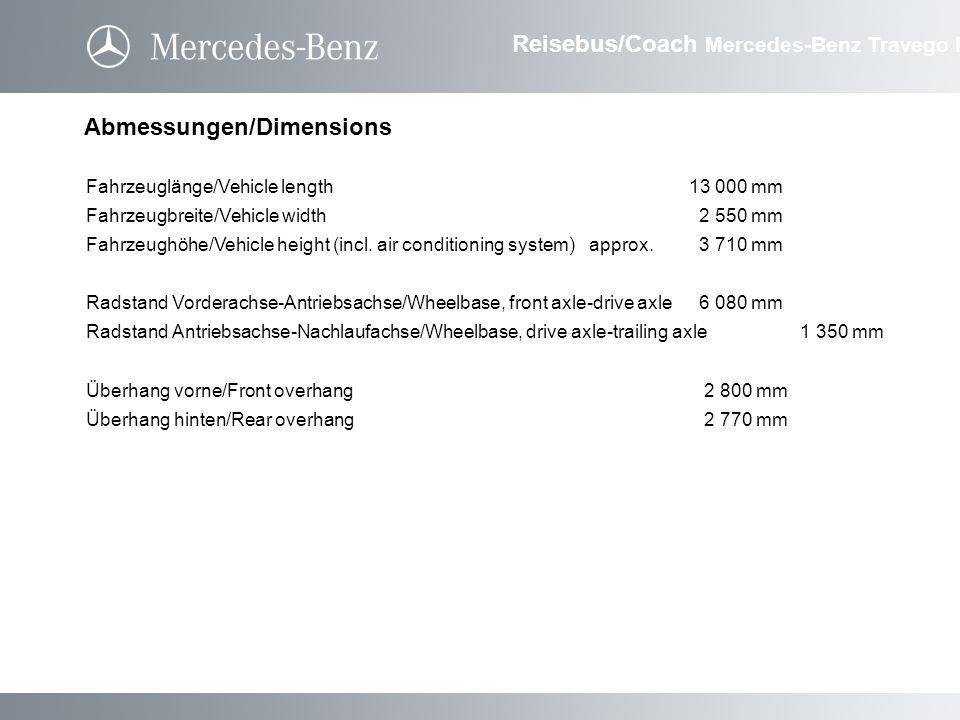 Abmessungen/Dimensions Reisebus/Coach Mercedes-Benz Travego M Fahrzeuglänge/Vehicle length13 000 mm Fahrzeugbreite/Vehicle width 2 550 mm Fahrzeughöhe/Vehicle height (incl.