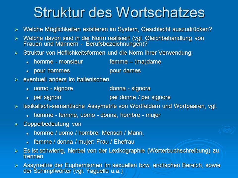 Struktur des Wortschatzes  Welche Möglichkeiten existieren im System, Geschlecht auszudrücken.