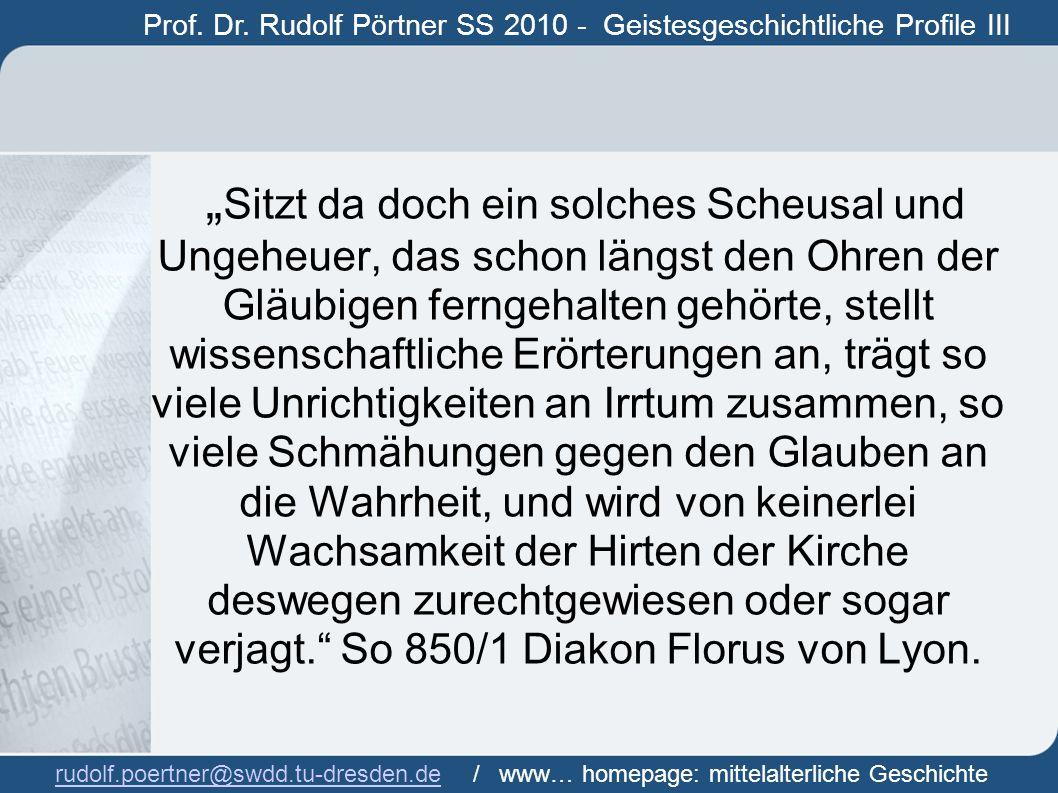 Prof. Dr. Rudolf Pörtner SS 2010 - Geistesgeschichtliche Profile III Prof. Dr. Rudof Pörtner rudolf.poertner@swdd.tu-dresden.derudolf.poertner@swdd.tu