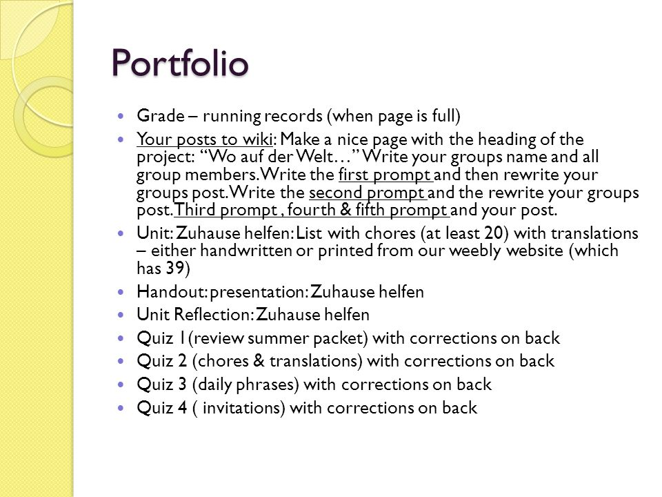 Portfolio Grade – running records (when page is full) Your posts to wiki: Make a nice page with the heading of the project: Wo auf der Welt… Write your groups name and all group members.