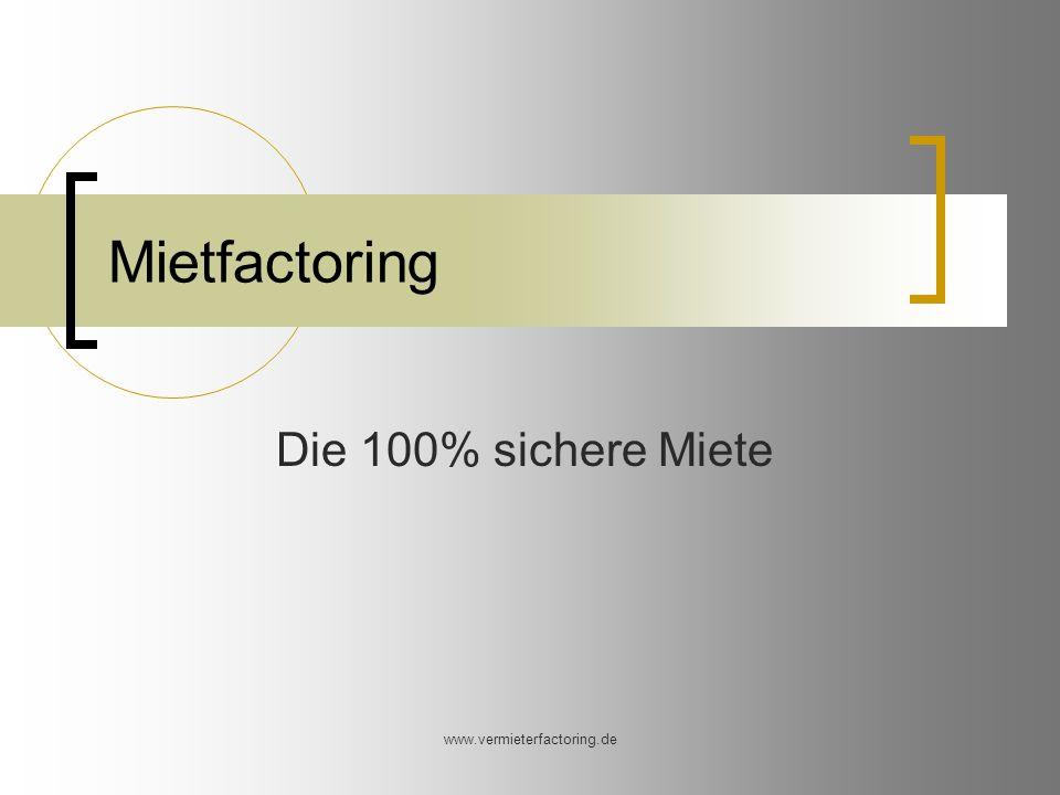 www.vermieterfactoring.de Mietfactoring Die 100% sichere Miete