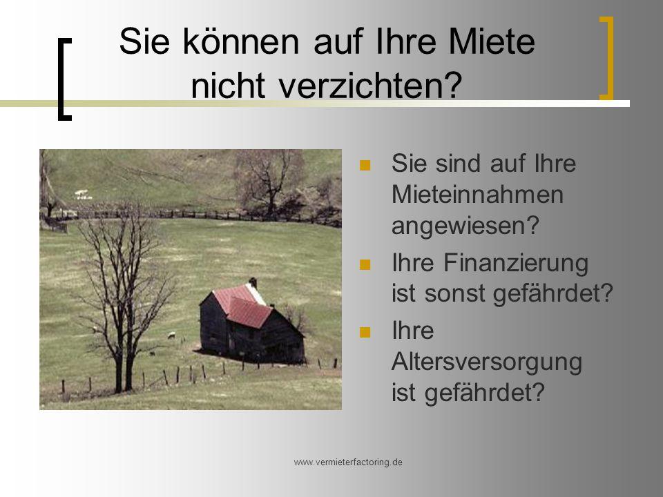 www.vermieterfactoring.de Sie können auf Ihre Miete nicht verzichten.