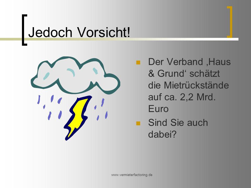 www.vermieterfactoring.de Jedoch Vorsicht.