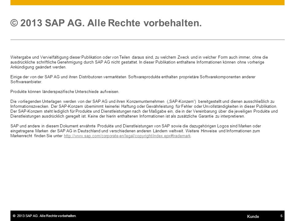 ©2013 SAP AG. Alle Rechte vorbehalten.5 Kunde © 2013 SAP AG.