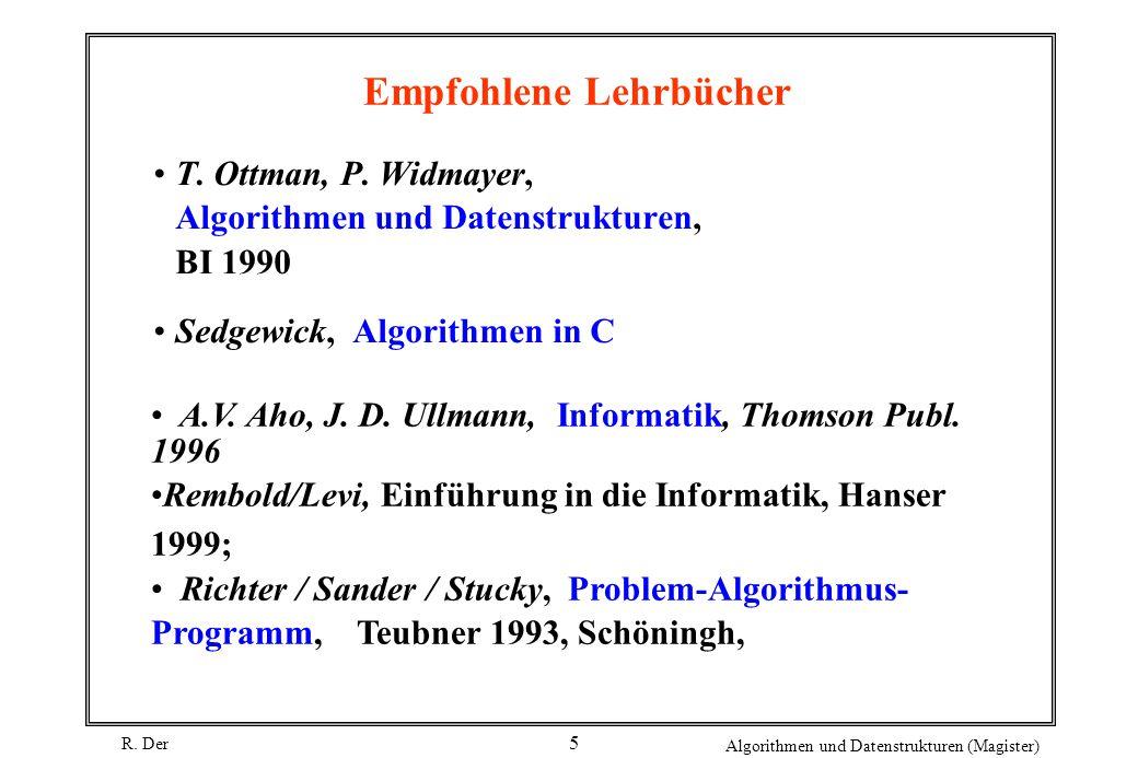 R.Der Algorithmen und Datenstrukturen (Magister) 5 Empfohlene Lehrbücher T.