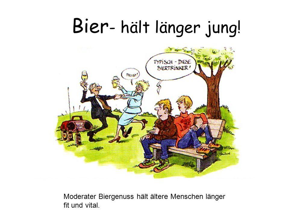 Bier - hält länger jung! Moderater Biergenuss hält ältere Menschen länger fit und vital.