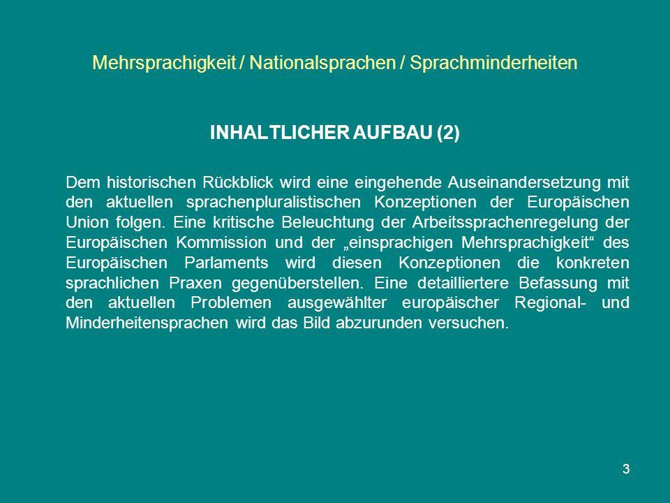 Mehrsprachigkeit / Nationalsprachen / Sprachminderheiten INHALTLICHER AUFBAU (2) Dem historischen Rückblick wird eine eingehende Auseinandersetzung mi