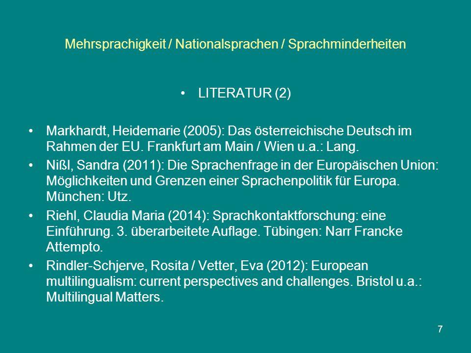 Mehrsprachigkeit / Nationalsprachen / Sprachminderheiten LITERATUR (2) Markhardt, Heidemarie (2005): Das österreichische Deutsch im Rahmen der EU. Fra