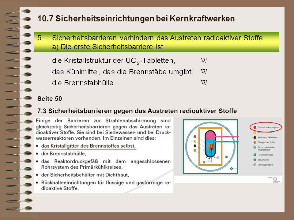 Seite 50 7.3 Sicherheitsbarrieren gegen das Austreten radioaktiver Stoffe 5.Sicherheitsbarrieren verhindern das Austreten radioaktiver Stoffe. a) Die