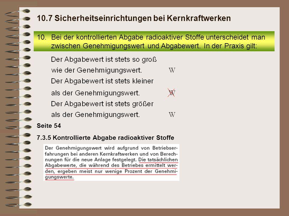 7.3.5 Kontrollierte Abgabe radioaktiver Stoffe Seite 54 10.Bei der kontrollierten Abgabe radioaktiver Stoffe unterscheidet man zwischen Genehmigungswe