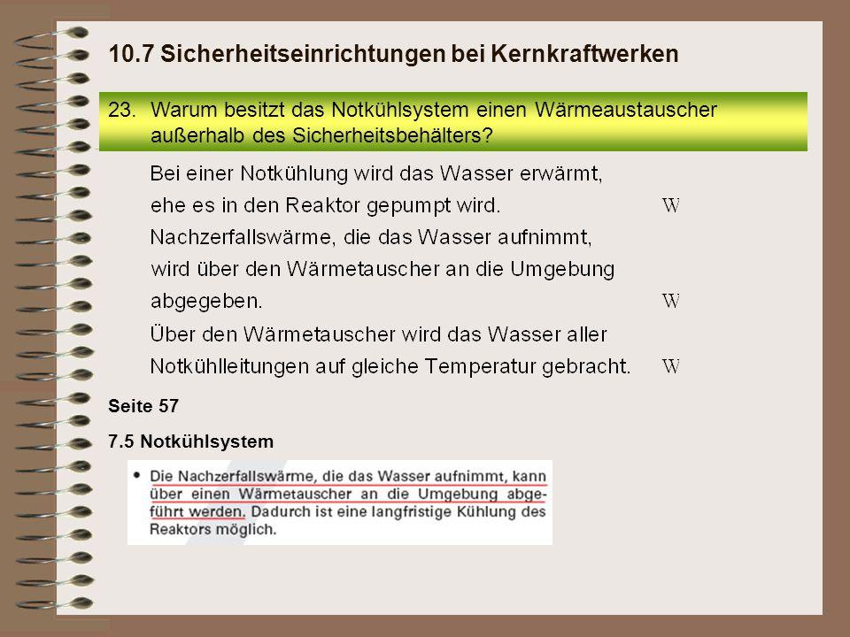 23.Warum besitzt das Notkühlsystem einen Wärmeaustauscher außerhalb des Sicherheitsbehälters? 10.7 Sicherheitseinrichtungen bei Kernkraftwerken Seite