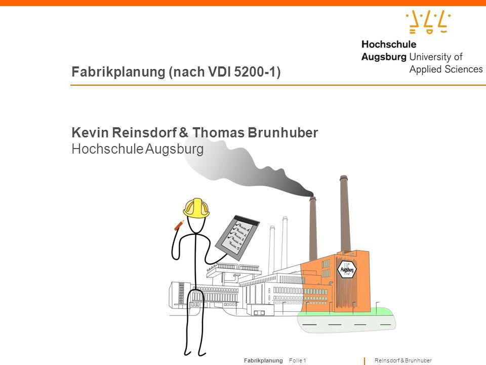 Fabrikplanung Folie 31 Reinsdorf & Brunhuber Planungsphasen Phase 7 1 Phase 7.2: Bewertung der Fabrik Inhalt der Phase:Überprüfung der festgelegten Fabrikziele; Abnahme des Ergebnisses durch Auftraggeber; evtl.