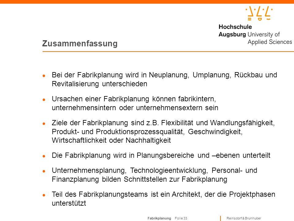 Fabrikplanung Folie 32 Reinsdorf & Brunhuber Planungsphasen Phase 7 1 Projektabschluss: Projektbewertung:Überprüfung der erreichten Projektziele; Bewe