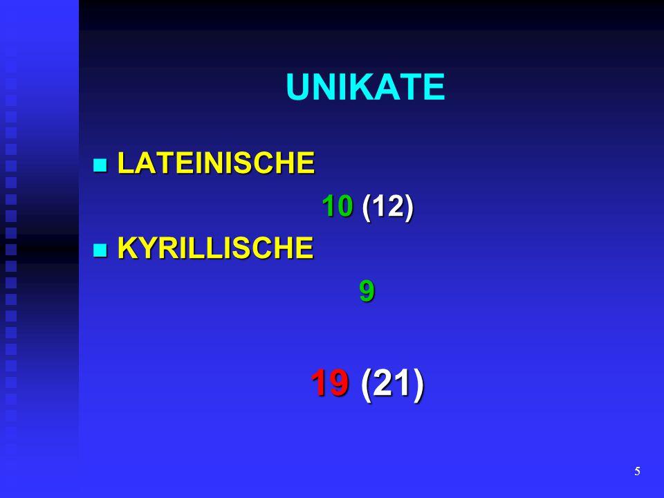 5 UNIKATE LATEINISCHE LATEINISCHE 10 (12) KYRILLISCHE KYRILLISCHE9 19 (21)