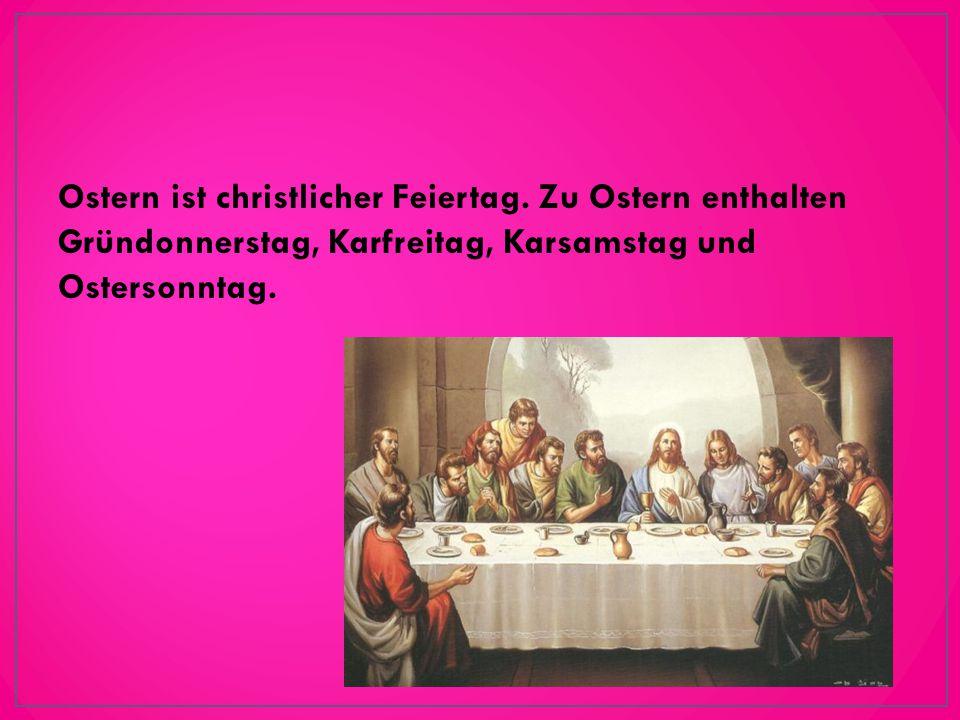 Ostern ist christlicher Feiertag.