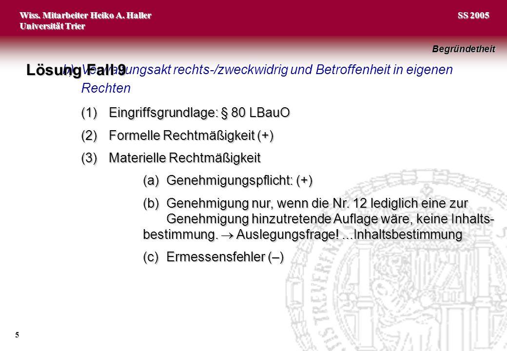 Wiss. Mitarbeiter Heiko A. Haller Universität Trier 5 SS 2005 b)Verwaltungsakt rechts-/zweckwidrig und Betroffenheit in eigenen Rechten (1)Eingriffsgr