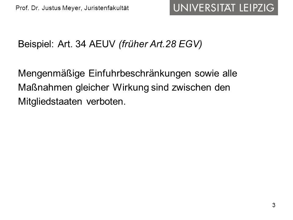 4 Prof.Dr. Justus Meyer, Juristenfakultät Klassiker der EuGH-Rechtsprechung  Dassonville (Slg.