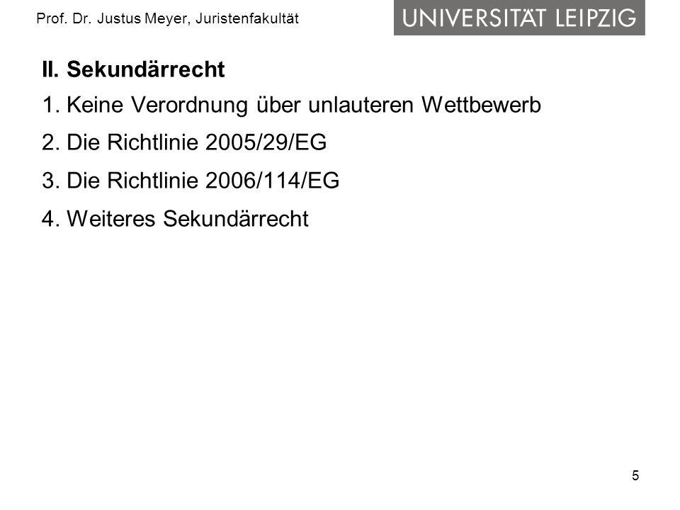 5 Prof. Dr. Justus Meyer, Juristenfakultät II. Sekundärrecht 1.