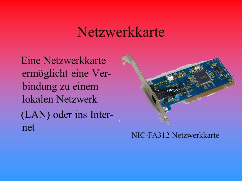 Netzwerkkarte Eine Netzwerkkarte ermöglicht eine Ver- bindung zu einem lokalen Netzwerk (LAN) oder ins Inter- net NIC-FA312 Netzwerkkarte