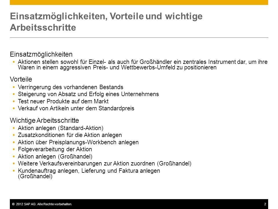 ©2012 SAP AG. Alle Rechte vorbehalten.2 Einsatzmöglichkeiten, Vorteile und wichtige Arbeitsschritte Einsatzmöglichkeiten  Aktionen stellen sowohl für