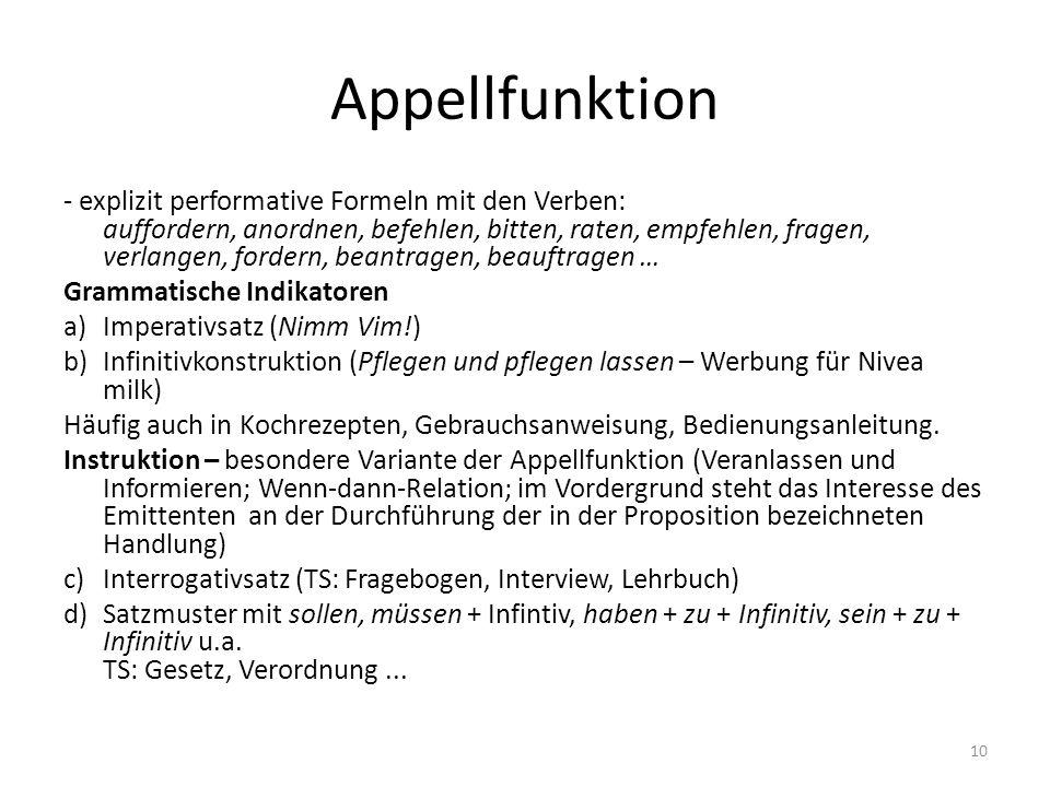 Appellfunktion - explizit performative Formeln mit den Verben: auffordern, anordnen, befehlen, bitten, raten, empfehlen, fragen, verlangen, fordern, b