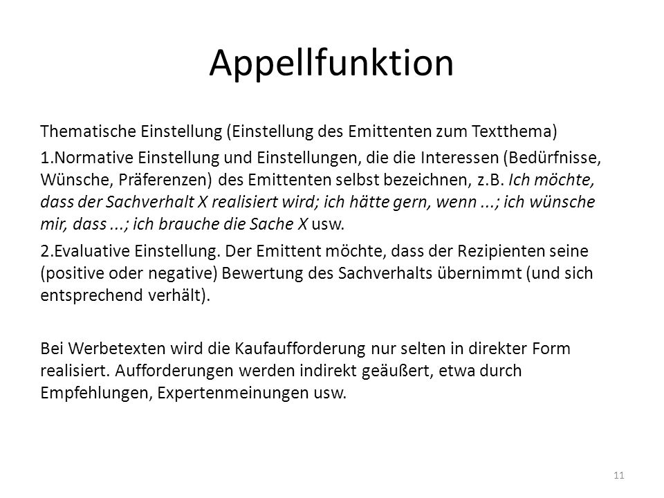 Appellfunktion Thematische Einstellung (Einstellung des Emittenten zum Textthema) 1.Normative Einstellung und Einstellungen, die die Interessen (Bedür
