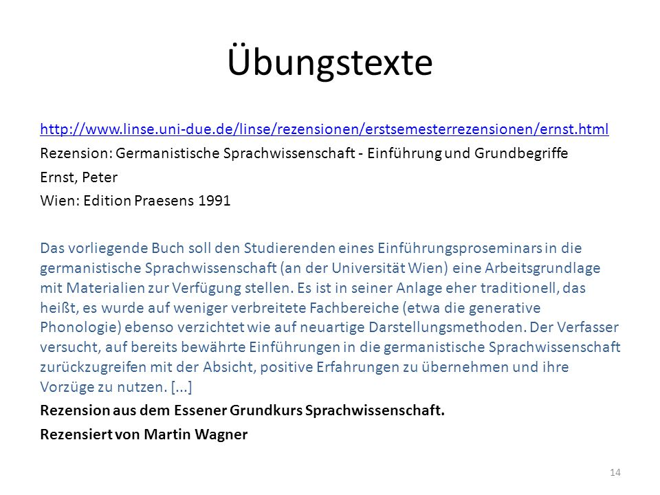 Übungstexte http://www.linse.uni-due.de/linse/rezensionen/erstsemesterrezensionen/ernst.html Rezension: Germanistische Sprachwissenschaft - Einführung