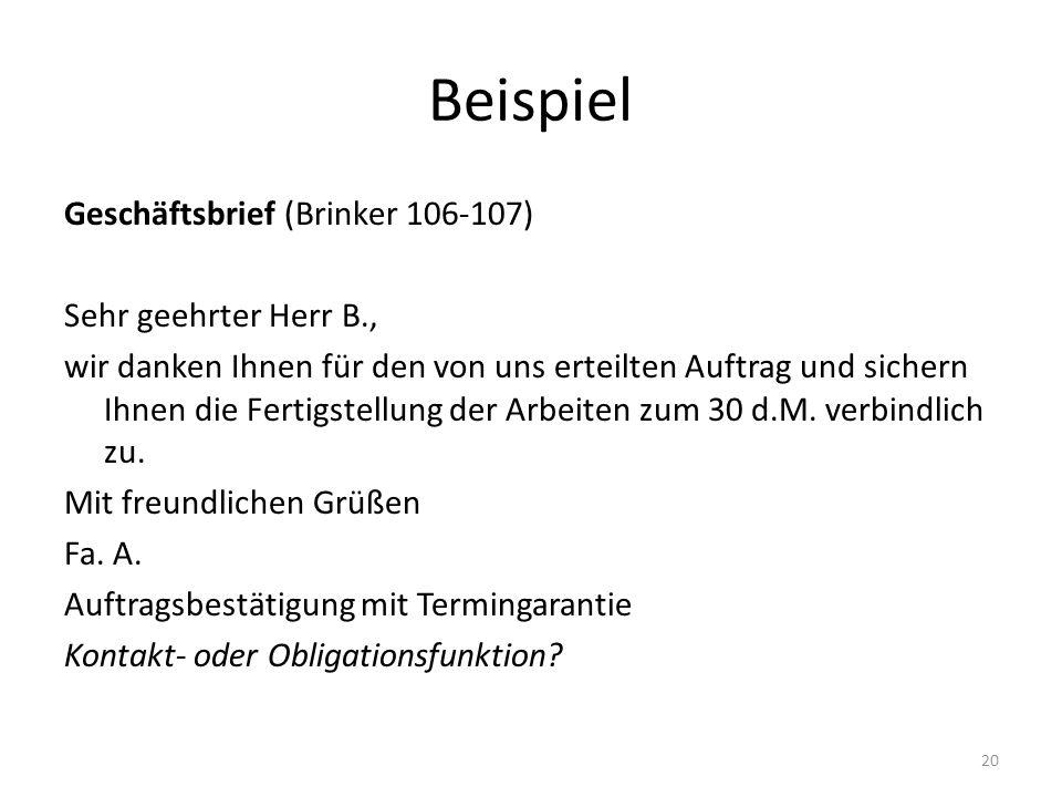 Beispiel Geschäftsbrief (Brinker 106-107) Sehr geehrter Herr B., wir danken Ihnen für den von uns erteilten Auftrag und sichern Ihnen die Fertigstellu