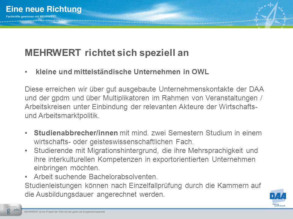MEHRWERT richtet sich speziell an kleine und mittelständische Unternehmen in OWL Diese erreichen wir über gut ausgebaute Unternehmenskontakte der DAA