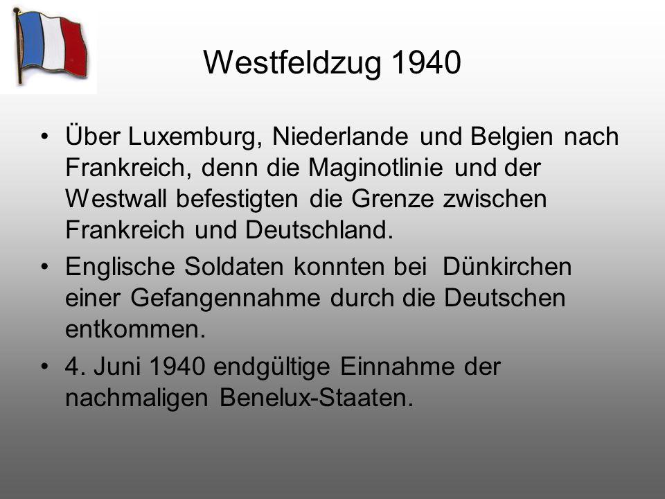 Westfeldzug 1940 Über Luxemburg, Niederlande und Belgien nach Frankreich, denn die Maginotlinie und der Westwall befestigten die Grenze zwischen Frank