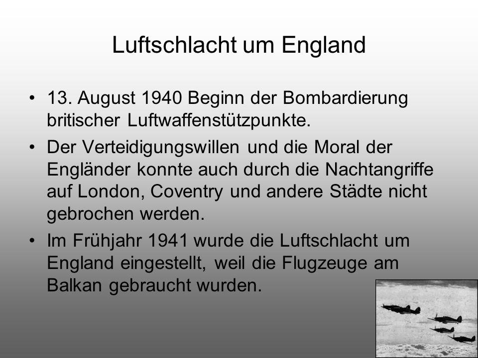 13. August 1940 Beginn der Bombardierung britischer Luftwaffenstützpunkte. Der Verteidigungswillen und die Moral der Engländer konnte auch durch die N