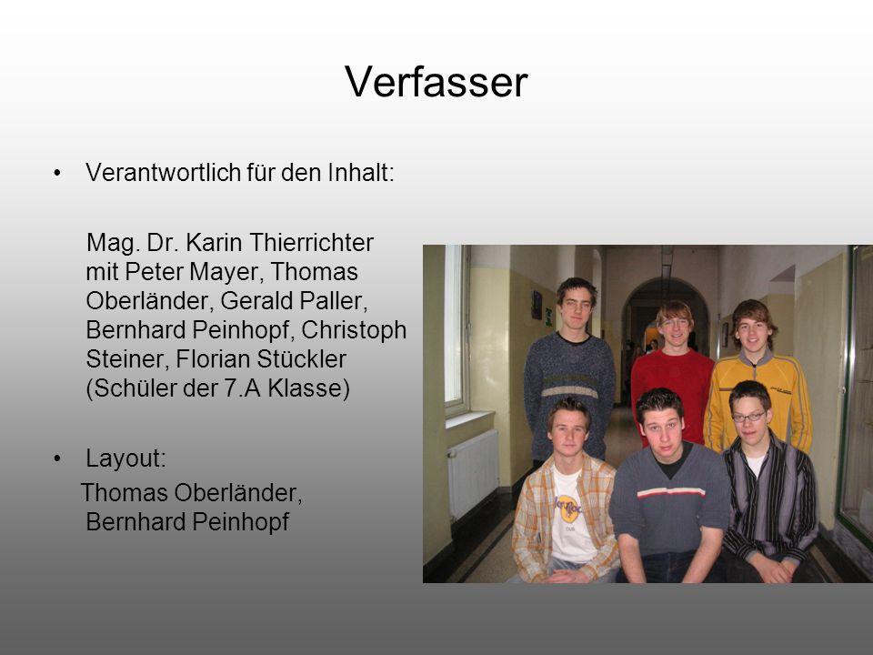 Verfasser Verantwortlich für den Inhalt: Mag. Dr. Karin Thierrichter mit Peter Mayer, Thomas Oberländer, Gerald Paller, Bernhard Peinhopf, Christoph S