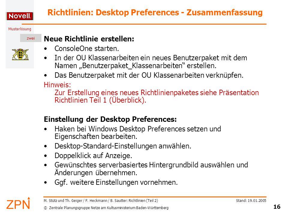 © Zentrale Planungsgruppe Netze am Kultusministerium Baden-Württemberg Musterlösung Stand: 19.01.2005 16 M.