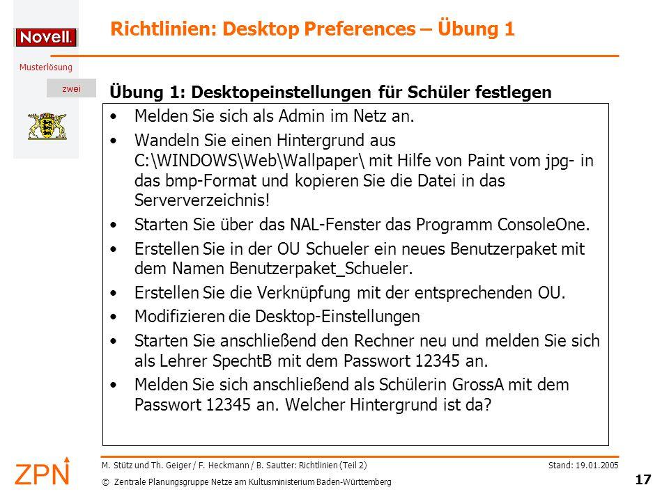 © Zentrale Planungsgruppe Netze am Kultusministerium Baden-Württemberg Musterlösung Stand: 19.01.2005 17 M.