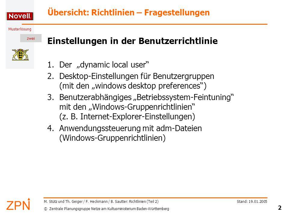 © Zentrale Planungsgruppe Netze am Kultusministerium Baden-Württemberg Musterlösung Stand: 19.01.2005 33 M.