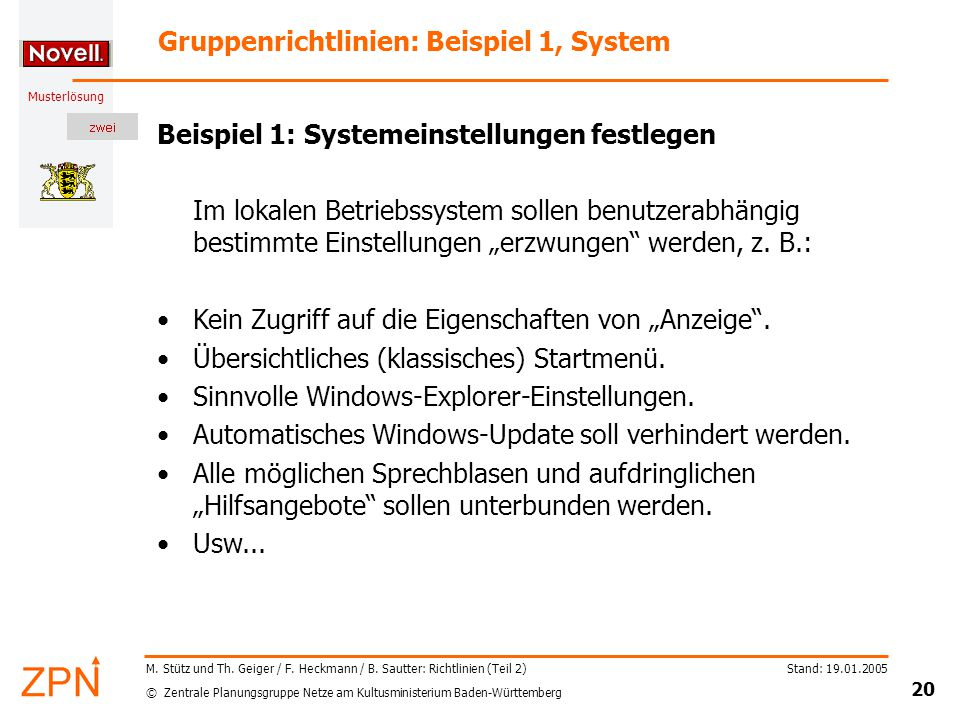 © Zentrale Planungsgruppe Netze am Kultusministerium Baden-Württemberg Musterlösung Stand: 19.01.2005 20 M.